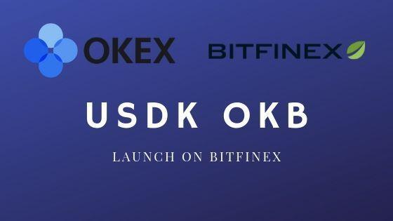 Bitfinex will be listing OKEx's token OKB and USDK