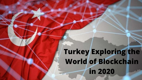 Turkey taking the centre stage in the world of blockchain in 2020