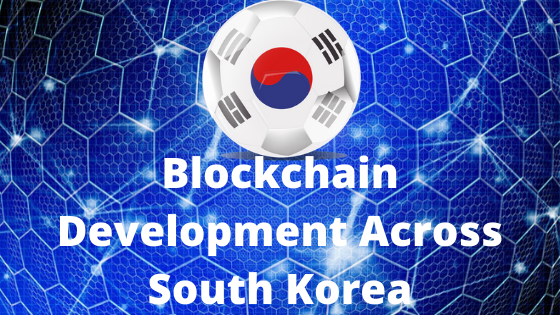 Blockchain Development Across South Korea