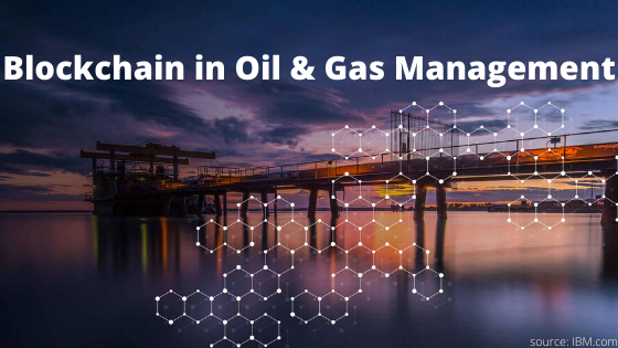 Blockchain in Oil and Gas Management